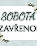 SOBOTY ZAVŘENO!